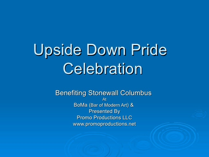 Upside Down Pride  Celebration Benefiting Stonewall Columbus  At BoMa ( Bar of Modern Art ) &  Presented By Promo Producti...