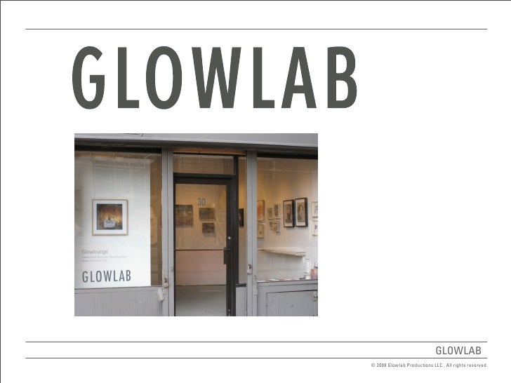 GLOWLAB © 2008 Glowlab Productions LLC . All rights reserved.