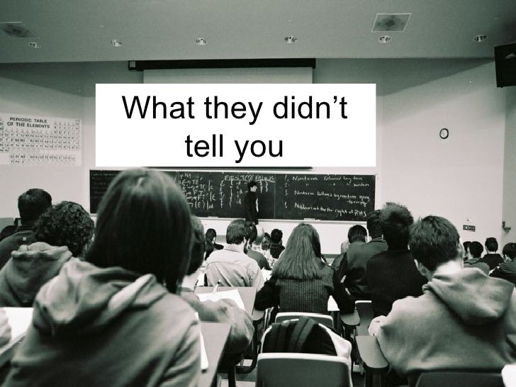 What they didn't tell you
