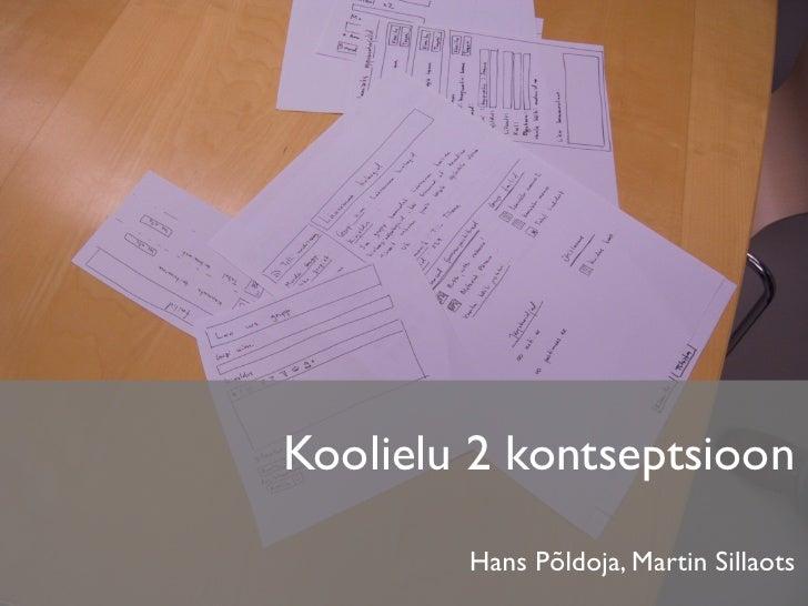 Koolielu 2 kontseptsioon         Hans Põldoja, Martin Sillaots