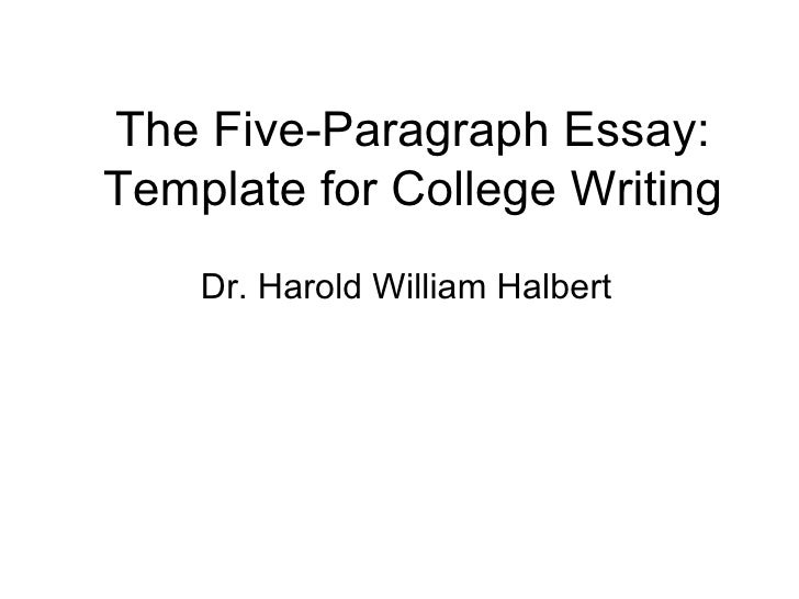 paragraph essay the five paragraph essay template for college writing dr harold william halbert