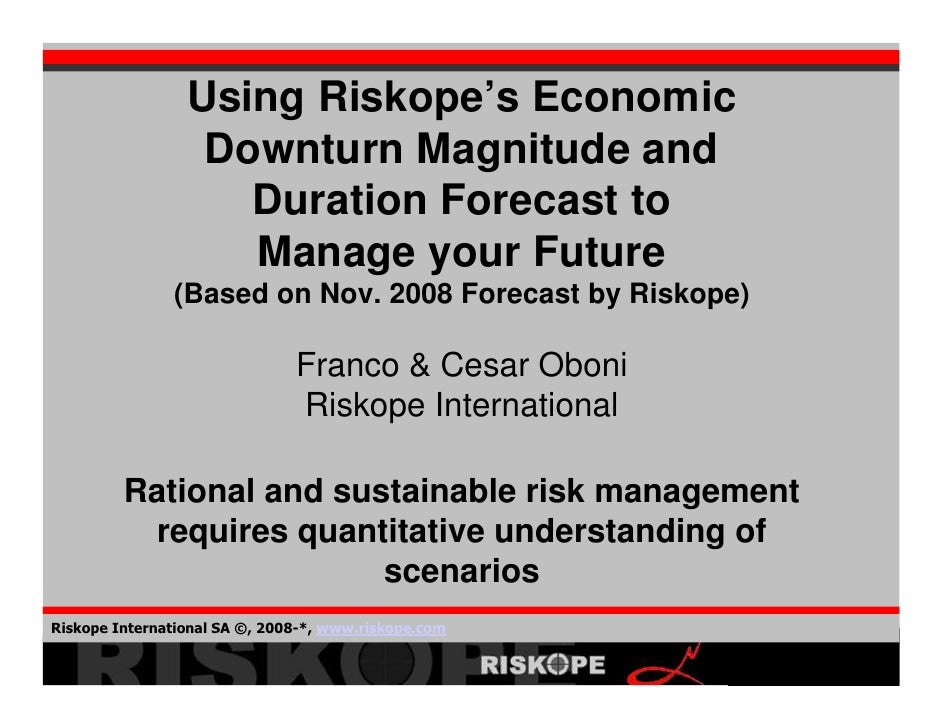 Using Riskope's Economic                   Downturn Magnitude and                     Duration Forecast to                ...