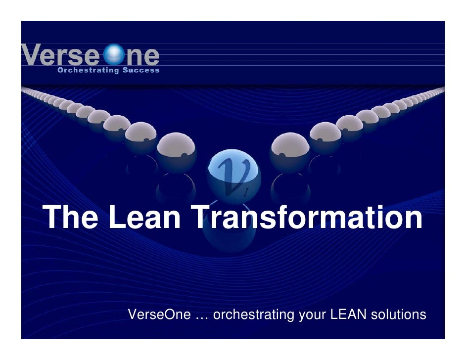 The Lean Transformation       VerseOne … orchestrating your LEAN solutions