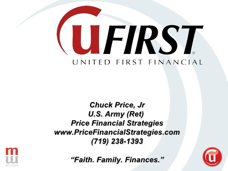 "Chuck Price, Jr U.S. Army (Ret)  Price Financial Strategies www.PriceFinancialStrategies.com (719) 238-1393 "" Faith. Famil..."