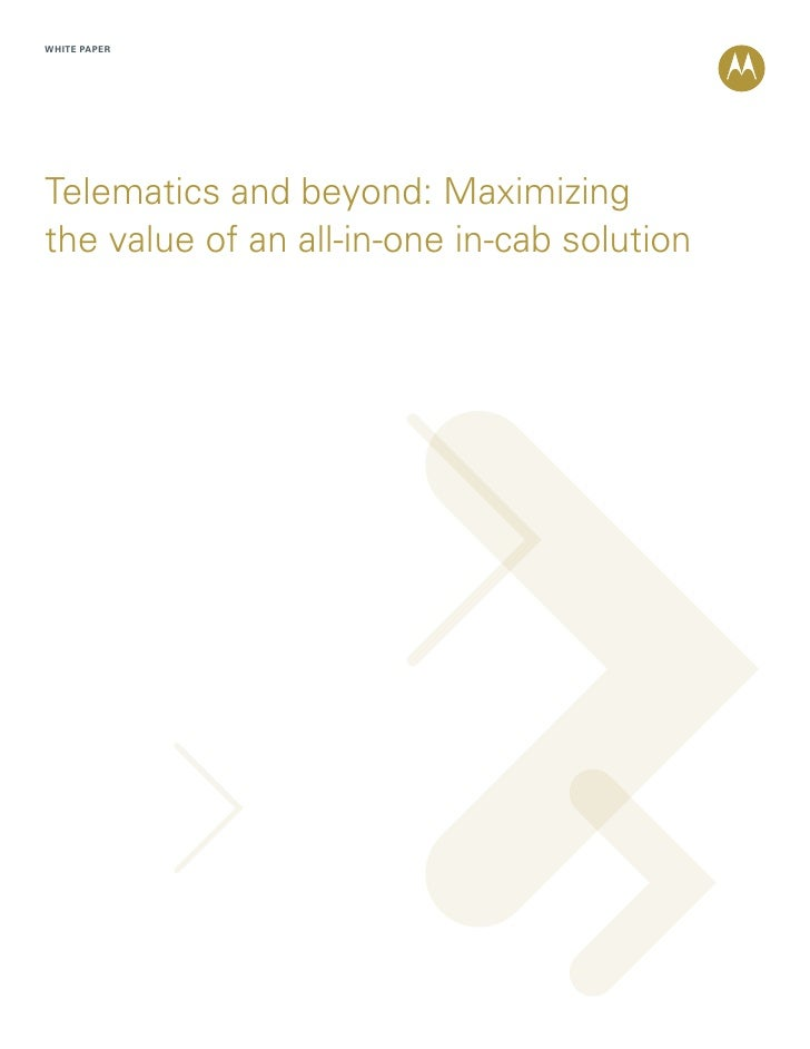 WHITE PAPER     Telematics and beyond: Maximizing the value of an all-in-one in-cab solution