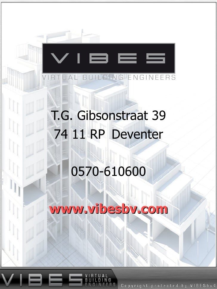 <ul><li>T.G. Gibsonstraat 39 </li></ul><ul><li>74 11 RP Deventer </li></ul><ul><li>0570-610600 </li></ul><ul><li>www.vibes...