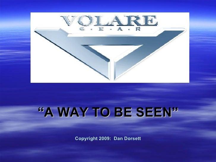 """ A WAY TO BE SEEN"" Copyright 2009:  Dan Dorsett"