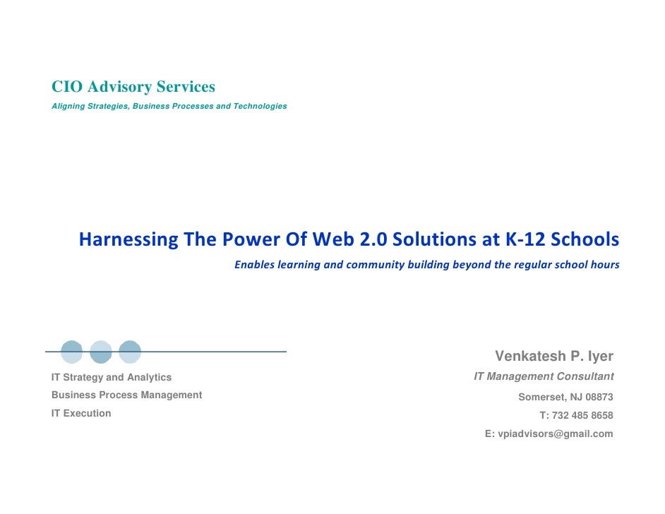 CIO Advisory Services Aligning Strategies, Business Processes and Technologies           Harnessing The Power Of Web 2.0 S...