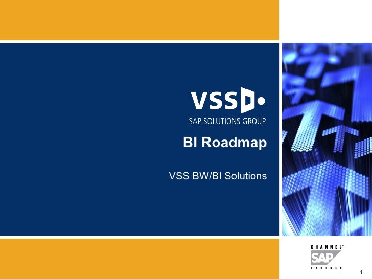 BI Roadmap VSS BW/BI Solutions