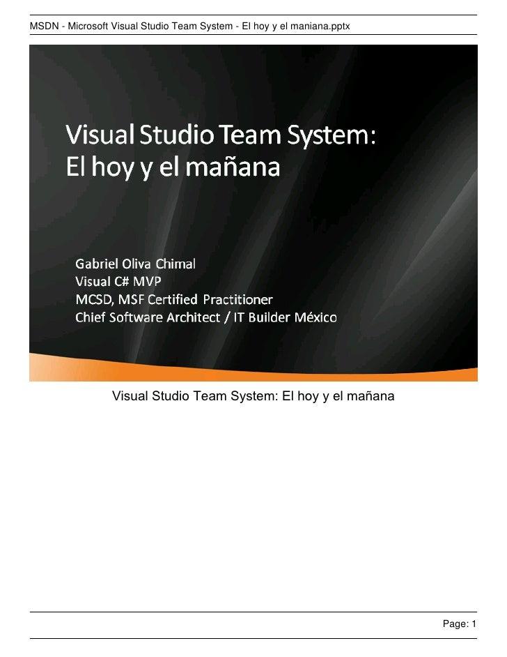 MSDN - Microsoft Visual Studio Team System - El hoy y el maniana.pptx                      Visual Studio Team System: El h...