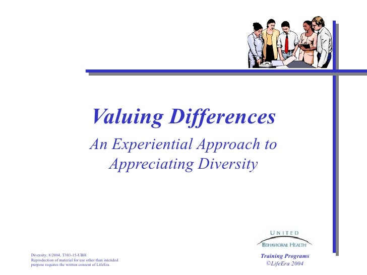 Valuing Differences An Experiential Approach to Appreciating Diversity