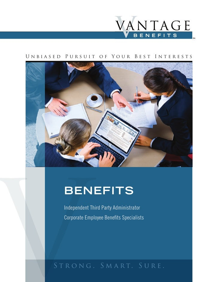 Unbiased Pursuit of Your Best Interests              BENEFITS          Independent Third Party Administrator          Corp...