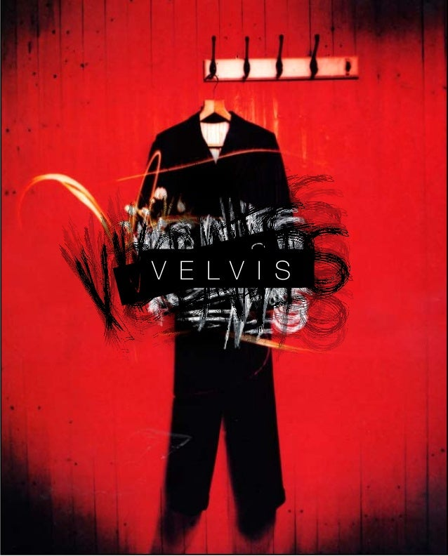 ©2008 The Soffer Collective. All Rights Reserved. V E L V I S V E L V I S V E L V I S