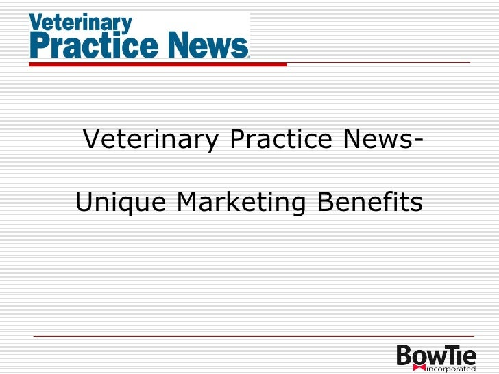 Veterinary Practice News- Unique Marketing Benefits