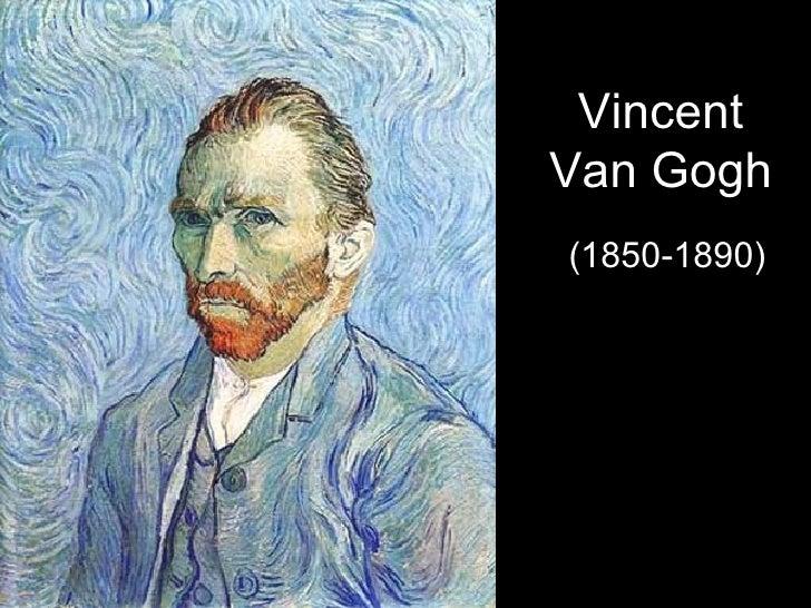Vincent Van Gogh (1850-1890)
