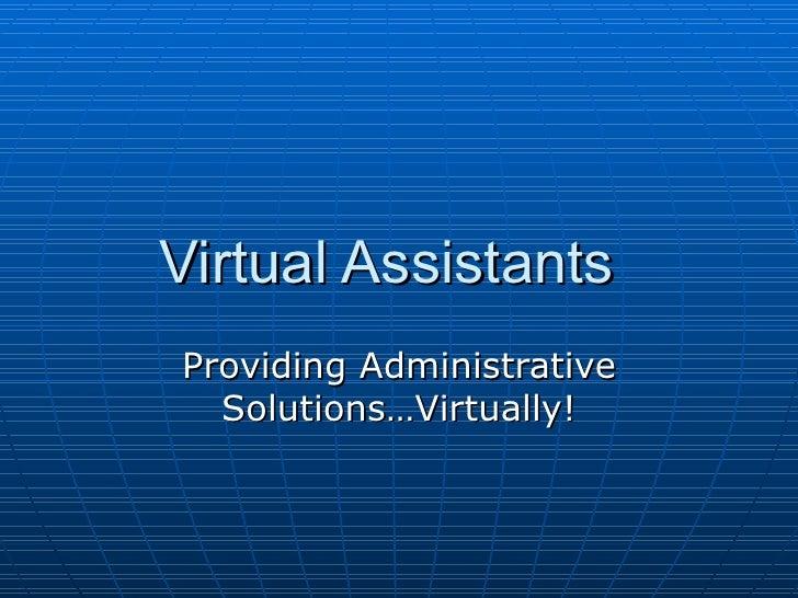 Virtual Assistants Providing Administrative Solutions…Virtually!