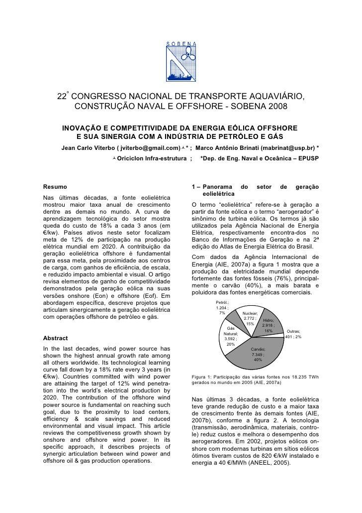 22º CONGRESSO NACIONAL DE TRANSPORTE AQUAVIÁRIO,           CONSTRUÇÃO NAVAL E OFFSHORE - SOBENA 2008         INOVAÇÃO E CO...