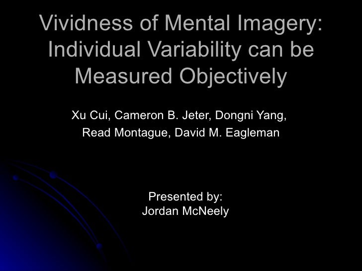 mental imagery vividness as a predictor In contrast to perception, during visual imagery, there are no clear time-locked   et al, 2016) and the experienced imagery vividness (albers et al, 2013 dijkstra  et al, 2017a)  canonical microcircuits for predictive coding.