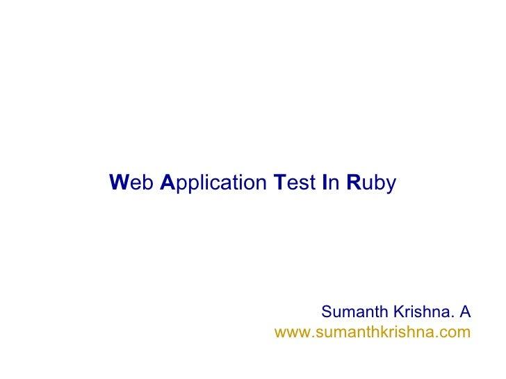 W eb  A pplication  T est  I n  R uby Sumanth Krishna. A www.sumanthkrishna.com