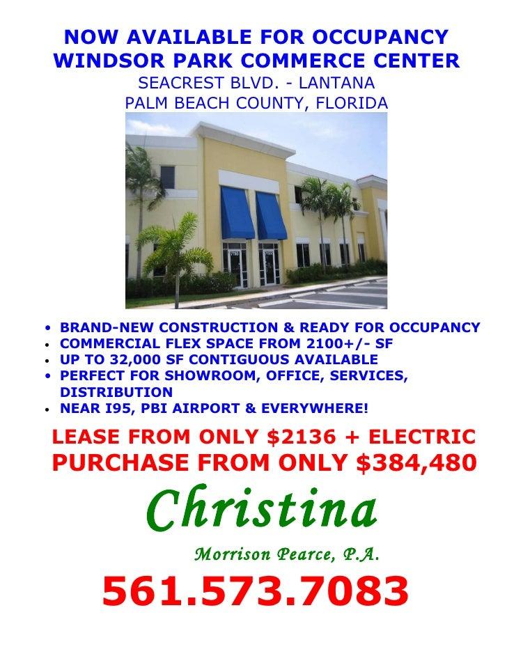 NOW AVAILABLE FOR OCCUPANCY WINDSOR PARK COMMERCE CENTER          SEACREST BLVD. - LANTANA         PALM BEACH COUNTY, FLOR...