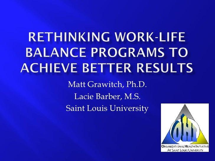 Matt Grawitch, Ph.D.   Lacie Barber, M.S. Saint Louis University