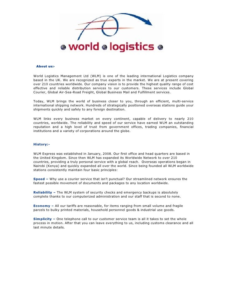 About us:-  World Logistics Management Ltd (WLM) is one of the leading international Logistics company based in the UK. We...