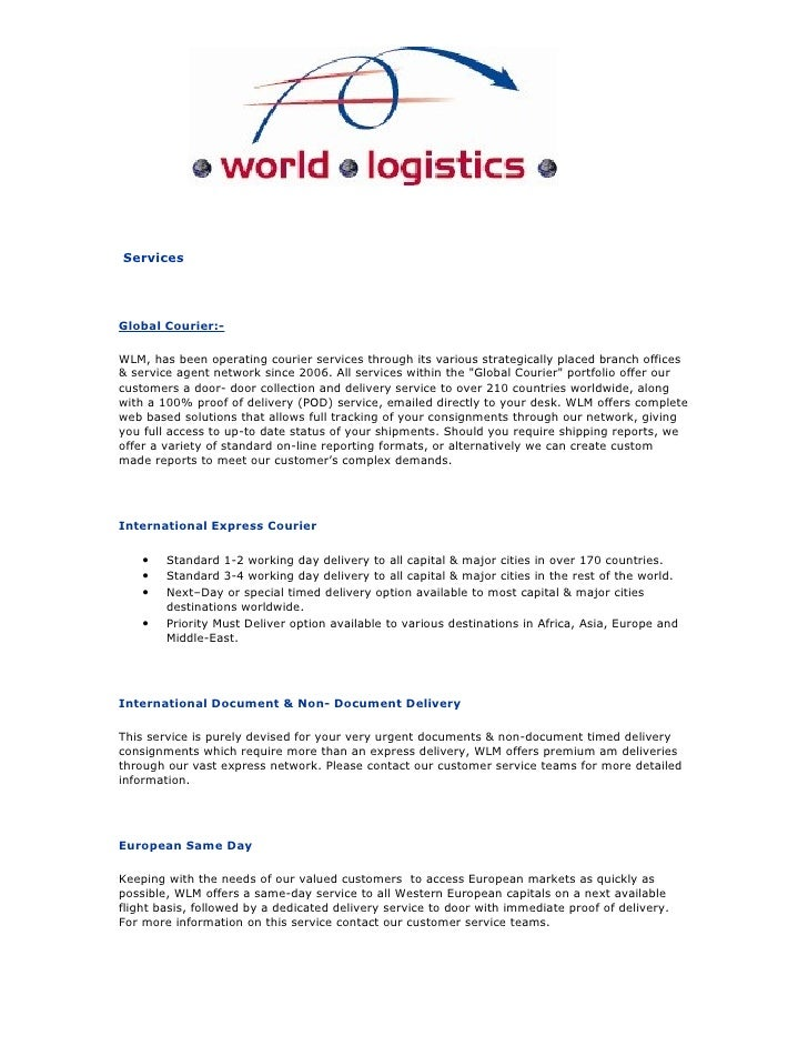 Services     Global Courier:-  WLM, has been operating courier services through its various strategically placed branch of...