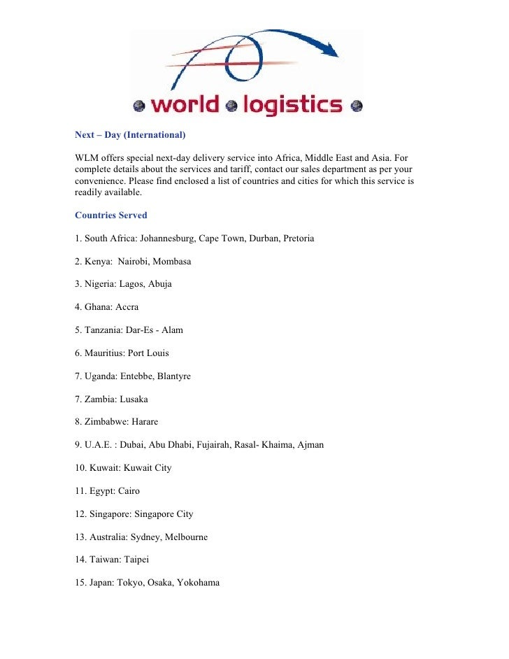 Next – Day (International)  WLM offers special next-day delivery service into Africa, Middle East and Asia. For complete d...