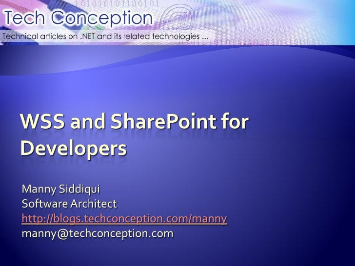 Brief introduction to WSS/MOSS      WSS/MOSS Architecture       Integration with ASP.NET     Development in WSS/MOSS  ...