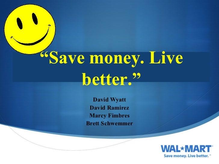 "David Wyatt David Ramirez Marcy Fimbres Brett Schwemmer "" Save money. Live better."""