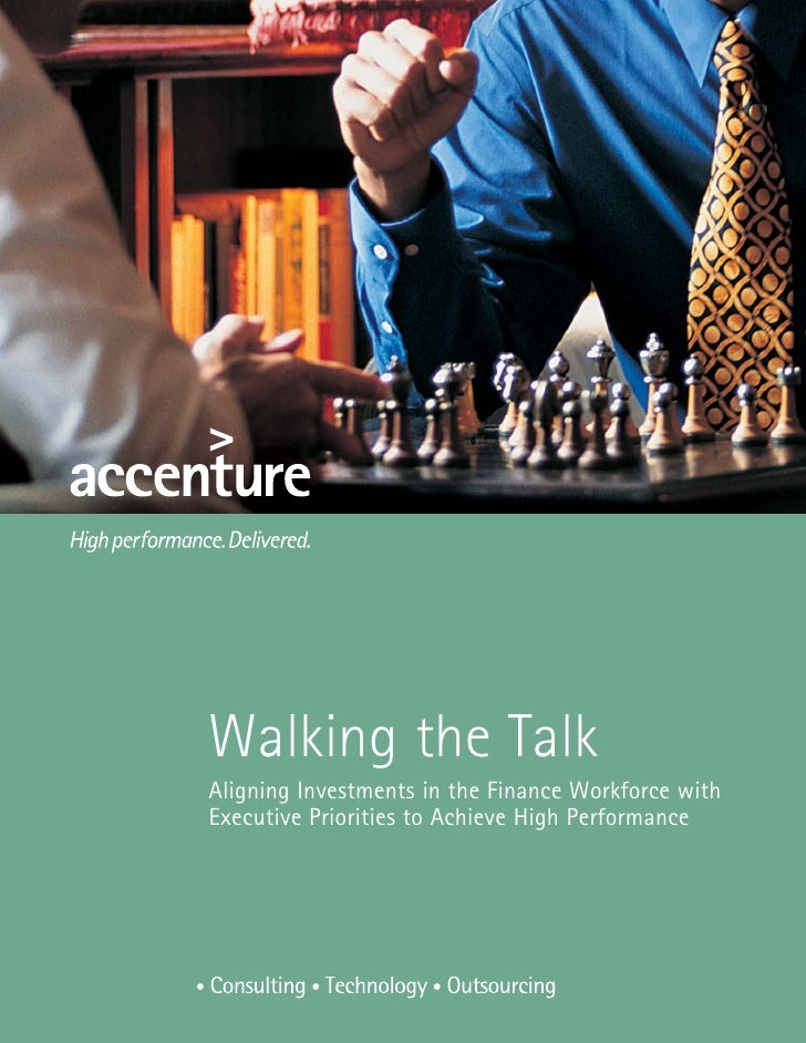 Walking the Talk Aligning Investments in the Finance Workforce with Executive Priorities to Achieve High Performance