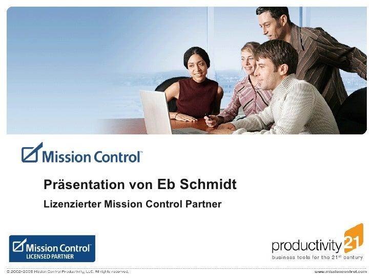 Präsentation von  Eb Schmidt Lizenzierter Mission Control Partner