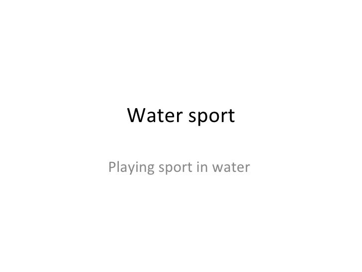 Water sport Playing sport in water
