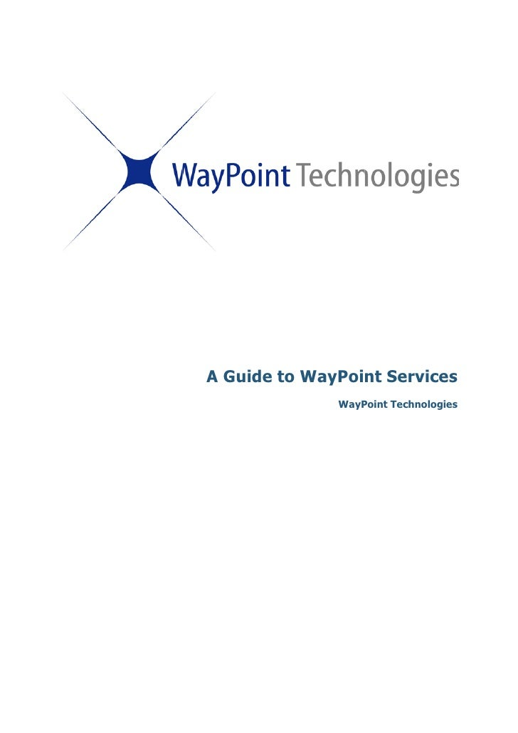 A Guide to WayPoint Services               WayPoint Technologies