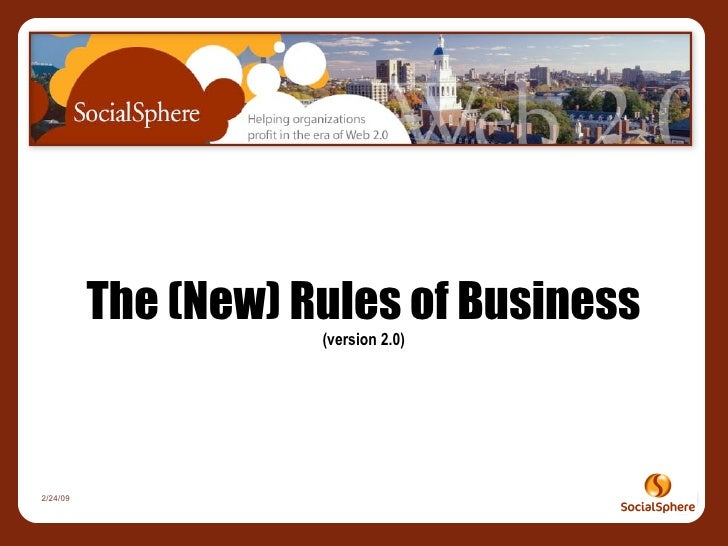 The (New) Rules of Business                      (version 2.0)     2/24/09