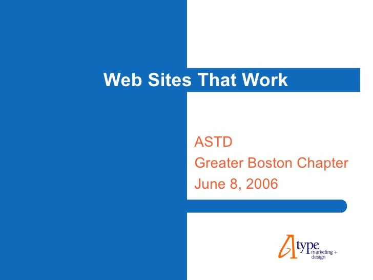 Web Sites That Work ASTD Greater Boston Chapter June 8, 2006