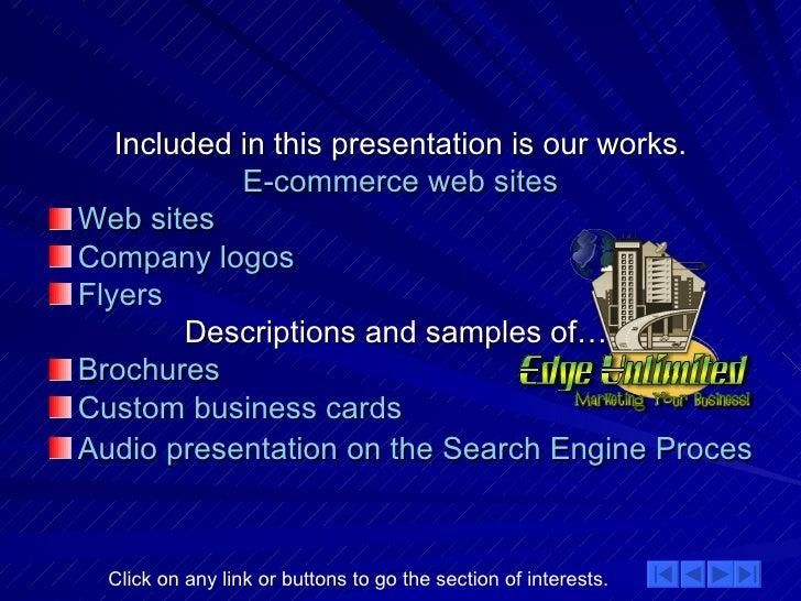 <ul><li>Included in this presentation is our works. </li></ul><ul><li>E-commerce web sites </li></ul><ul><li>Web sites </l...