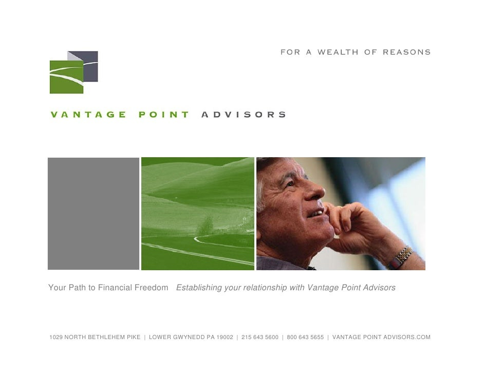 Your Path to Financial Freedom Establishing your relationship with Vantage Point Advisors     1029 NORTH BETHLEHEM PIKE | ...