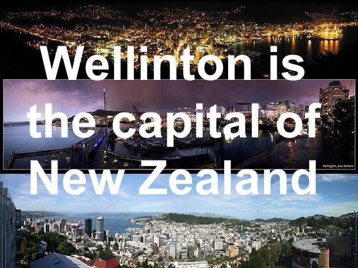 Wellinton is the capital of New Zealand