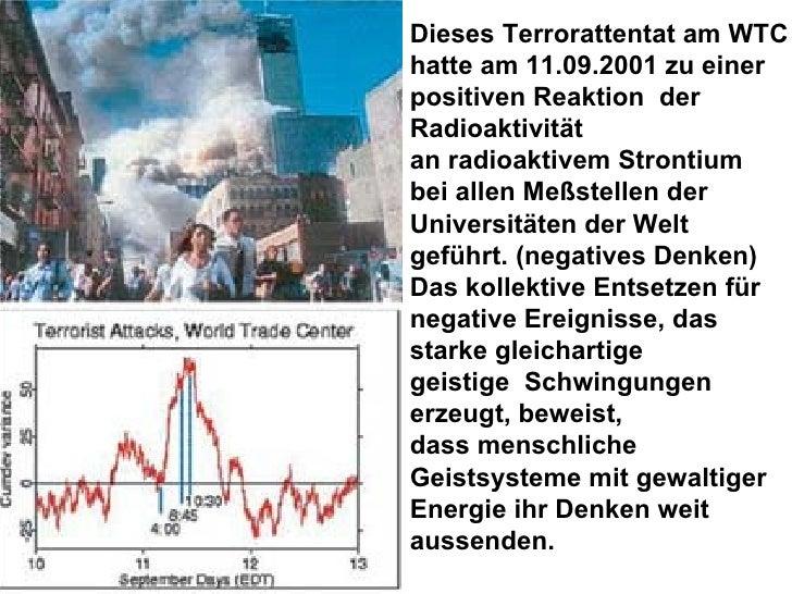 Dieses Terrorattentat am WTC hatte am 11.09.2001 zu einer positiven Reaktion  der Radioaktivität an radioaktivem Strontium...