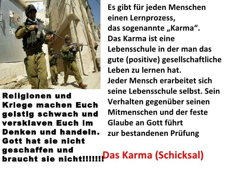 """Es gibt für jeden Menschen einen Lernprozess,  das sogenannte """"Karma"""".  Das Karma ist eine Lebensschule in der man das gut..."""