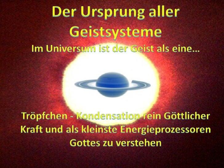 Der Energiegehalt des menschlichen Geistes ist so groß wie das Sonnenfeuer.