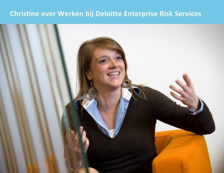Christine over Werken bij Deloitte Enterprise Risk Services     1                                                   © 2009...