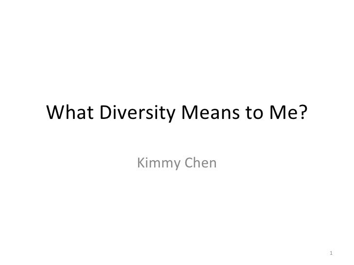 What Diversity Means to Me? Kimmy Chen