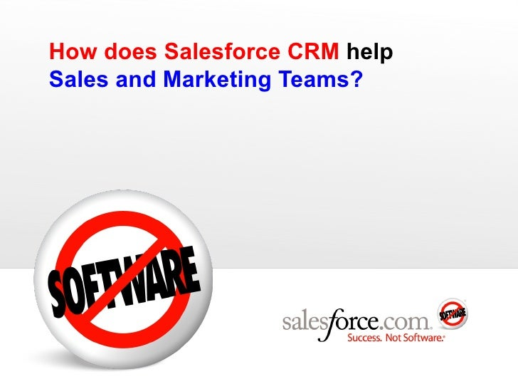 How does Salesforce CRM  help  Sales and Marketing Teams?