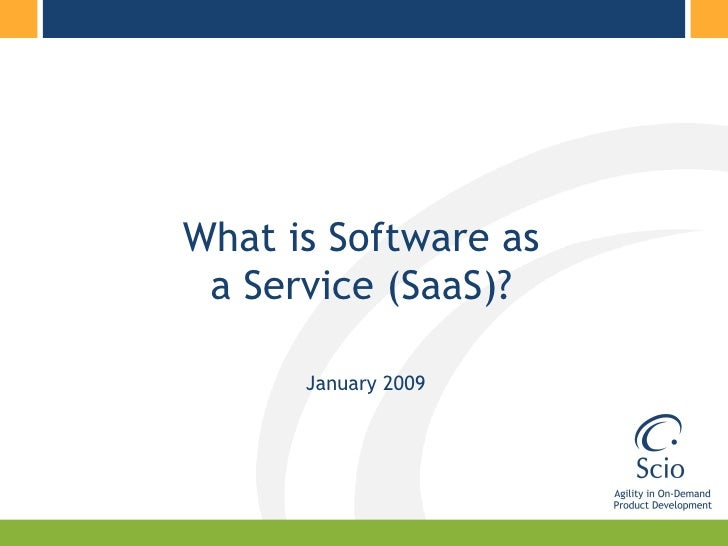 What is Software as a Service (SaaS)? January 2009