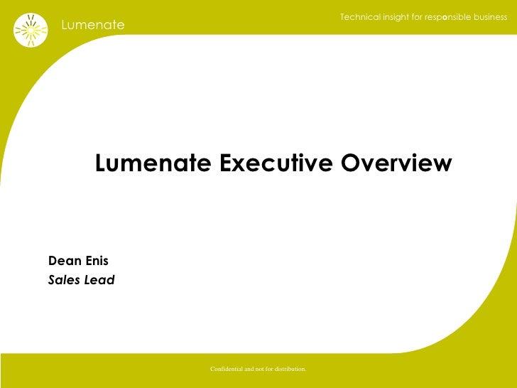 Lumenate Executive Overview Dean Enis Sales Lead