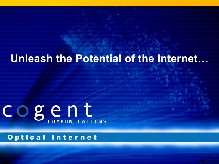 Unleash the Potential of the Internet… April 2008