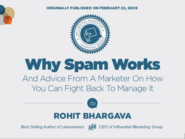 Why Spam Works And Advice From A Marketer On How  You Can Fight Back To Manage It  by  Best Selling Author of Likeonomics ...
