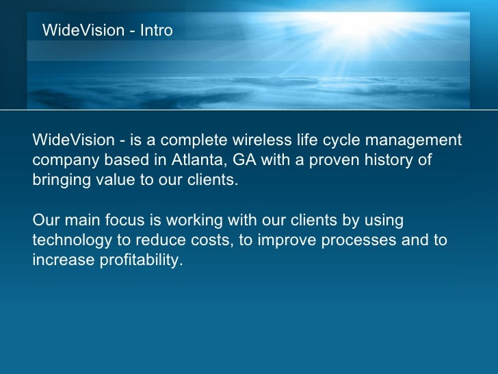 WideVision - Intro <ul><li>WideVision - is a complete wireless life cycle management company based in Atlanta, GA with a p...